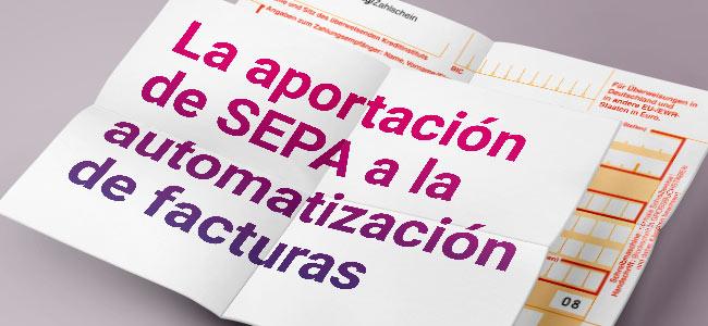 La aportación de SEPA a la automatización de facturas