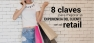 8 claves para mejorar la experiencia del cliente en el retail