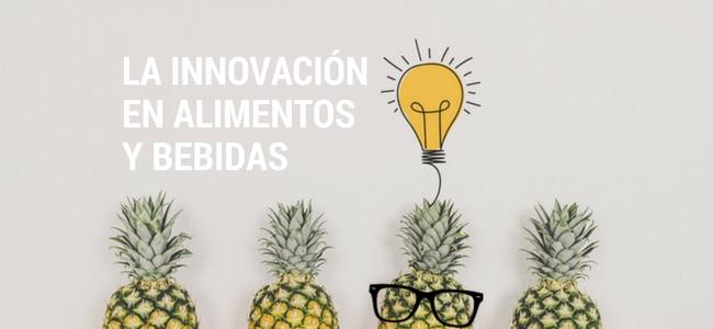 La innovación en alimentos y bebidas